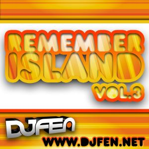 DJ Fen - Remember Island Vol.3