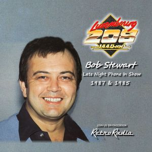 Bob Stewart Phone in Show - Radio Luxembourg - 1985 and 1987