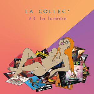 La Collec' #3 - La Lumière