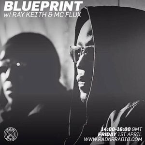 Blueprint Show with Ray Keith feat MC Flux & Pete Nice 1st April 2016