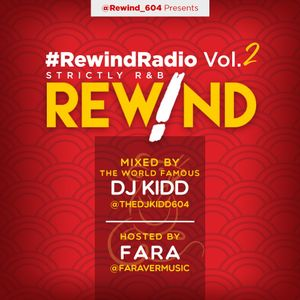 #RewindRadio Vol. 2  Mixed by The World Famous DJ KIDD @TheDjKidd604 Hosted by Fara @FaraverMusic