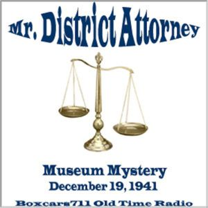 Mr. District Attorney - Museum Mystery (12-10-41)