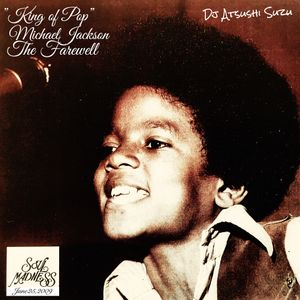 """""""Soulmadness""""Mix Archives/ MICHAEL JACKSON : THE FAREWELL"""