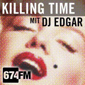 Killing Time - the august edition - dj edgar on www.674.fm