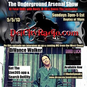 The Underground Arsenal Show 5-5-2013 with Special Guest DiVance Walker