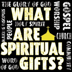 Introduction to Spiritual Gifts - Audio