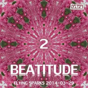 Beatitude 2 (Flying Sparks 2014-03-29)