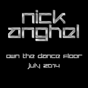 Nick - Own The Dance Floor - July 2014
