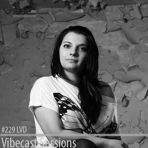 LVD @ Vibecast Sesions #229 Vibe FM Romania
