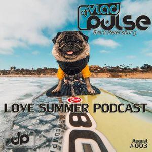 Vlad Pulse - Love Summer Podcast #003 (August, 2015)