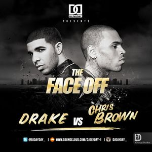 DJ Day Day Presents - The Face Off : Drake VS Chris Brown by