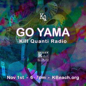 Kill Quanti Radio Featuring Go Yama - 11.01.2013