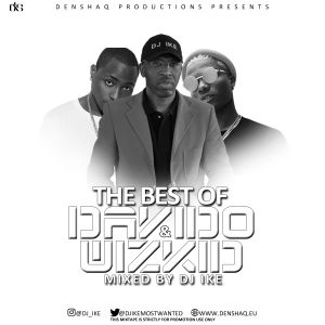 THE BEST OF DAVIDO & WIZKID by Dj-Ike Naijamostwanted   Mixcloud