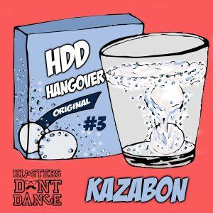 HDD Hangover #3 :Kazabon