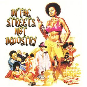In The Streets not Industry
