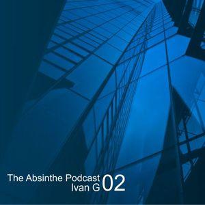 Ivan G -The Absinthe  Podcast 02 2013