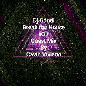 Alex Petrov- Break the House #37 (Guest Mix By Cavin Viviano)