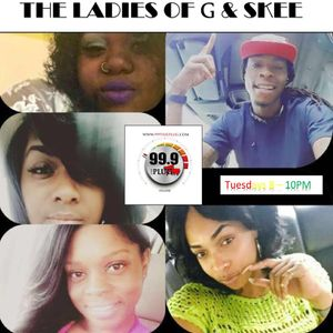"99.9 The Plug FM PRESENTS: The Ladies ""G"" & Skee"