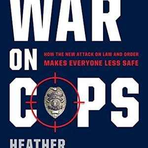 Show 1551 The War on Cops- How the New Attack on Law and Order Makes Everyone Less Safe.