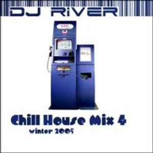 DJ River - Chill House Mix Vol. 4 (Winter 2005)