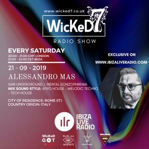 AFRO HOUSE - MELODIC TECHNO - TECH HOUSE - DJ ALESSANDRO MAS - WICKED 7 RADIO SHOW 21 - 09 - 2019