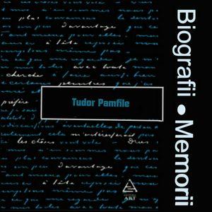 Biografii, Memorii: Tudor Pamfile (1983)