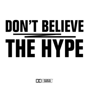 Don't Believe the Hype Mixtape