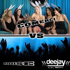 Comerci Vs House - Deejay Lil`Boy Live Mix 2010.12.10
