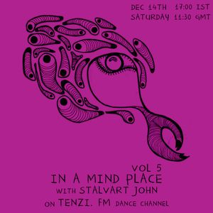 In A Mind Place with Stalvart John Vol 5