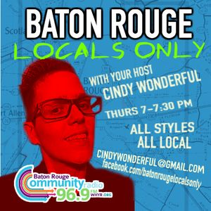 Baton Rouge Locals Only Hosted By Cindy Wonderful EP 44 6.20.19