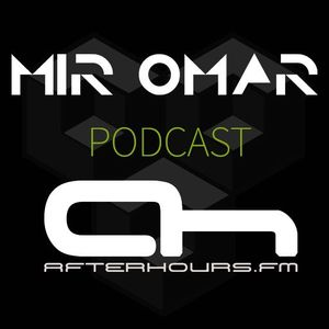 Mir Omar - Podcast 026 [Afterhours FM]