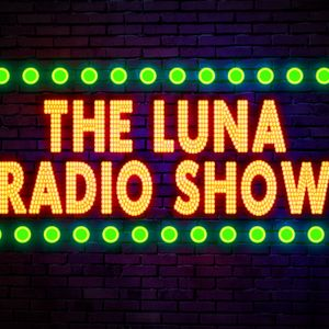 Luna Radio Show - Episode 13