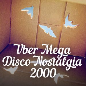 Uber Mega Disco Nostalgia 2000