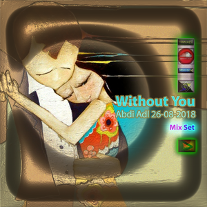 Without You Mix Set Abdi Adl 26-08-2018
