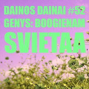 Dainos Dainai #52 Genys: Boogienam Svietaa