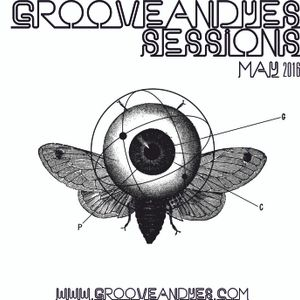GrooveANDyes Sessions May 2016