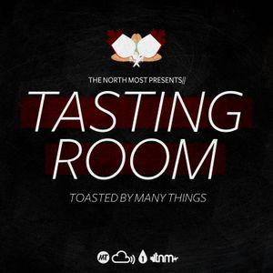 TASTING ROOM [Episode 2: 07.13.12] - THE NORTH MOST RADIO