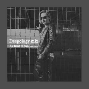 Irma Kano - Deepology 24.06.2017