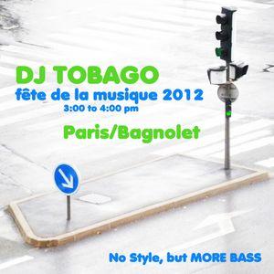 DJ TOBAGO - FETE DE LA MUSIQUE 2012