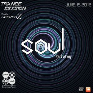 P.M Conception present. Part Of My Soul - Mixed by Heaven.Z_June.15.2012