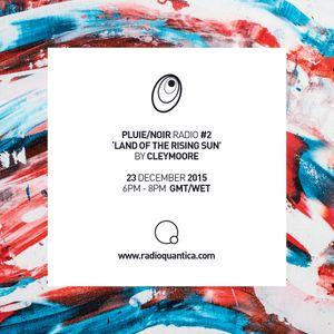Pluie/Noir Radio #2 by Cleymoore (23/12/2015)