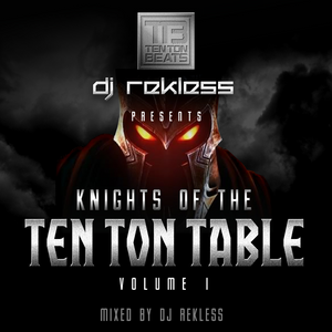 Knights of the Ten Ton Table Volume 1 By Dj Rekless