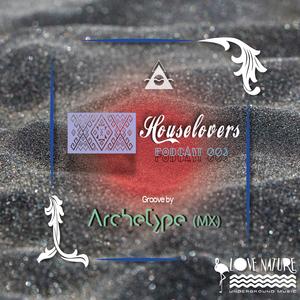 Houselovers 003 - Archetype (MX)
