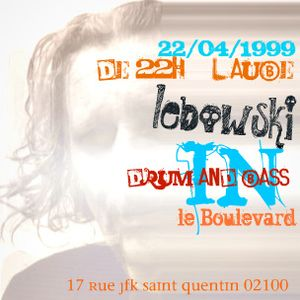 live set drum and bass in Boulevard by  dj Lebowski aka messieurg 1999