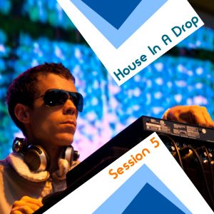 House_In_A_Drop_Session5
