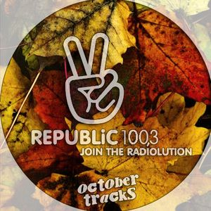 Republic 100.3 Radio > October Tracks