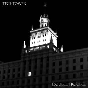 Techtower - Double Trouble 26 on Sensationmusic