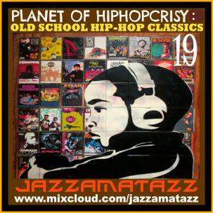 PLANET OF HIPHOPCRISY 19= The Roots, Black Sheep, Outkast, Mos Def, Lord Finesse & Mike Smooth, Nas,
