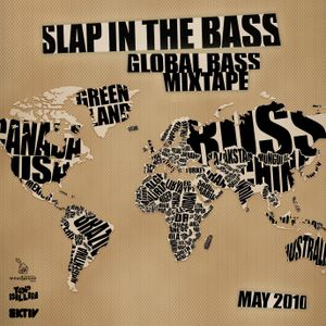 Slap In The Bass - Global Bass Mixtape (May 2010)
