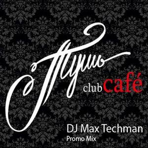 DJ Max Techman - Promo mix для клуба Тушь 01.2013